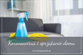 Koronawirus isprzątanie domu – 5 zasad